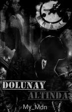 DOLUNAY ALTINDA  by MedineEkmekci