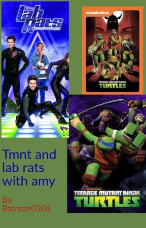 Tmnt and lab rats with amy by batman0306