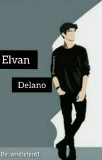 Elvan Delano [REVISI] by bocahseblak