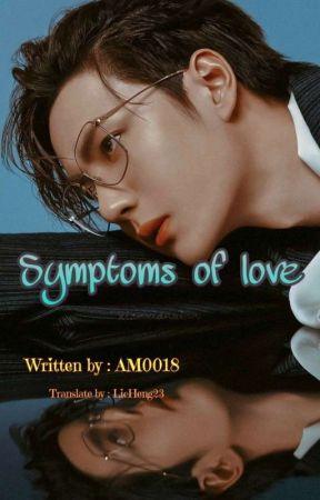 Symptoms of Love (Terjemahan) by LicHeng23