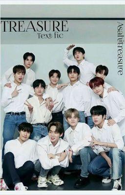 Đọc truyện TREASURE [ Text Fic][ Edit]