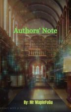 Authors' Note by MrMapleFuGu
