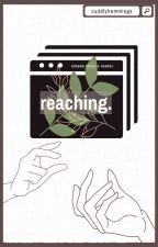 reaching by cuddlyhemmings