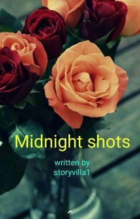 Midnight shots by storyvilla1