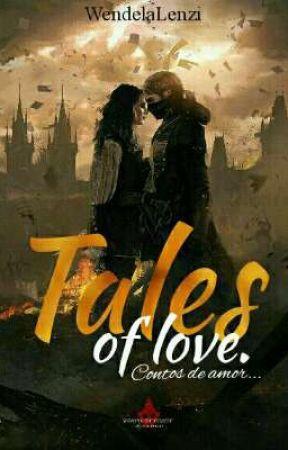 Tales of Love. by WendelaLenzi
