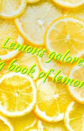 Lemons galore: big book of lemons by GhostKing1337
