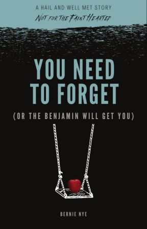 Not for the Faint Hearted - You Need to Forget (or the Benjamin will get you) by hailandwellmet