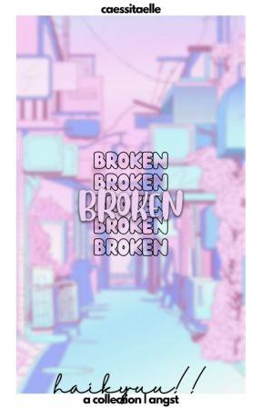 broken. by KEISSITAELLE