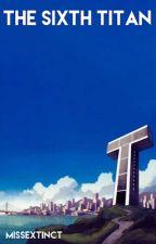 The Sixth Titan by missextinct