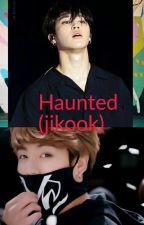 haunted (jikook) by jeonjungkookfan7