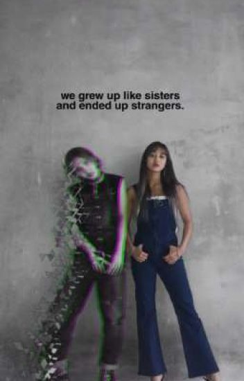 we grew up like sisters but ended up strangers | jihyo