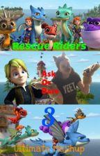 Rescue Riders: Ask Or Dare 3 (Ultimate Mashup) by UltraJackieJackal