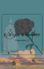 Norman X Reader by Imperfect_K