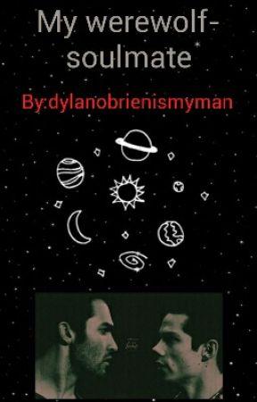 My werewolf-soulmate by dylanobrienismyman