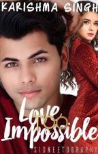 Love Too Impossible- Sidneet! by Karishma_Singh