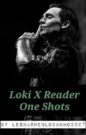 Loki X Reader One Shots by LesNarwenLockWho2507