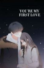 You're My First Love ! by elleviu