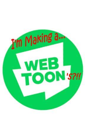 I'm Making a Webtoons Comic?! by Vestonica