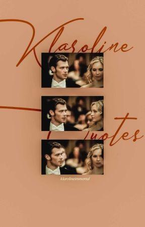 Klaroline Quotes by klarolineimmortal