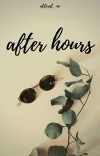 After Hours (boyxboy) | ✓ by aliteral_me
