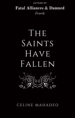 The Saints Have Fallen by CelineMahadeo