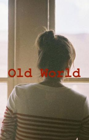 Old World [Louis Tomlinson] by tomlinsonthe1
