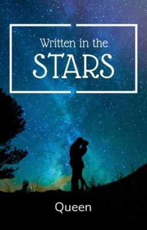 Written in the Stars by queenschreave23