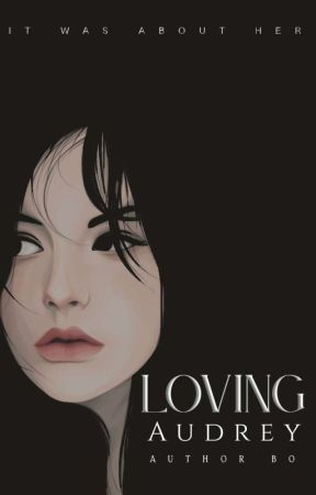 Loving Audrey ✓ by charlieruuh