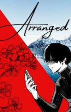 Arranged (Todoroki x Reader x Various) by melanimed_