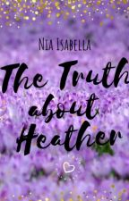 The Truth about Heather (gxg) by AsteriS47
