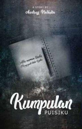 Kumpulan Puisiku by audreynatasha20
