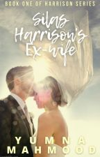 Silas Harrison's Ex-wife. by iamyumnamahmood