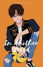 In Another World ~ Nishinoya x Reader by Dorn2015