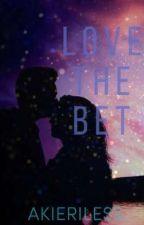 Love The Bet by Jaeyainne