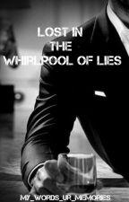 Lost In The Whirlpool Of Lies by my_words_ur_memories