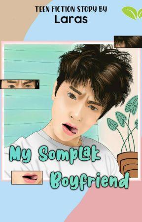 My Somplak Boyfriend [TAMAT] by laras_sth