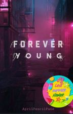 Forever Young | #LastSummer2020 by AprilPencilPane