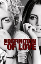 The Definition of Love (PART 2 OUT) by maia-ls
