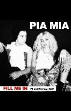 Fill Me In (Pia Mia and Austin Mahone) by Chelseaayala