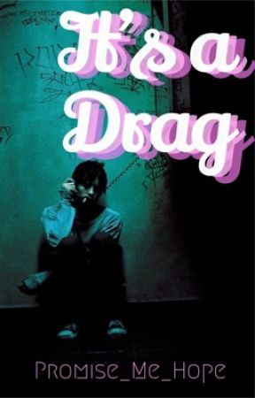 It's A Drag (BxB) by Promise_Me_Hope