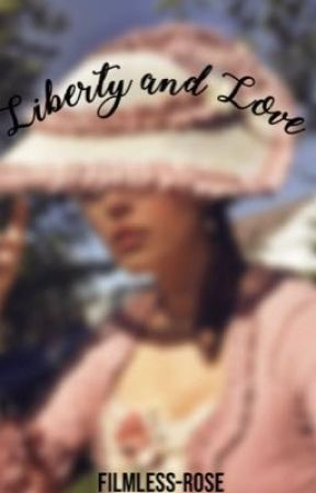 Liberty and Love | A Historical Hamliza Story by filmless-rose