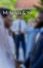 Mi Novia & Yo by Emma1993Montero