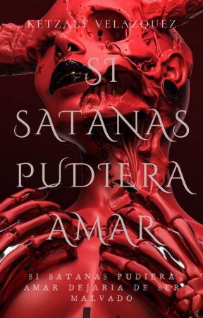 Si Satanás Pudiera Amar. by Ketzalydilly