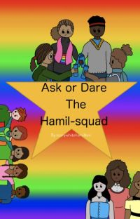 Ask or Dare the Hamil-squad cover