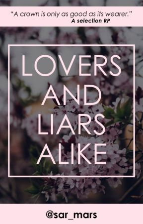 LOVERS AND LIARS ALIKE- an open selection RP by sar_mars