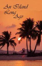 An Island Long Ago by juliesdesk