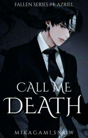 Call Me Death (Fallen Series #4) by Mikagami_Snow