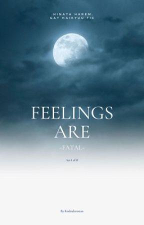 Feelings Are Fatal - BOOK 2 ON HOLD by kodzukenstan