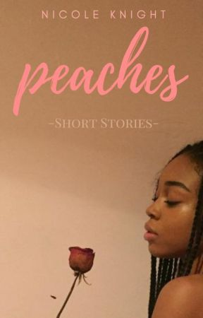Peaches by nicoleiswriting