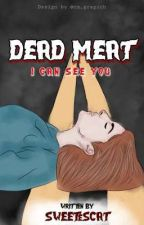 "Dead Meat : ""I Can See You"" by sweetestcat"